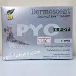 Dermoscent PYO spot 0-10 kg. บำรุงผิวหนังให้มีความชุ่มชื้นแข็.แรง Exp.04/19