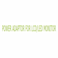 POWER ADAPTOR FOR LCD/LED MONITOR