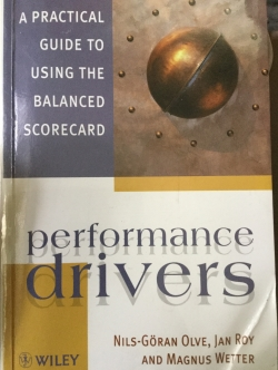 Performance DRIVERS. A Practical Guide to using the balanced scorecard ผู้เขียน Nils-Goran Olve และคณะ